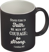 Stand Firm In Faith; Be Men Of Courage Mug, Black