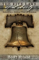 The Five Laws of Liberty: Defending a Biblical View of Freedom - eBook