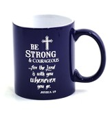 Be strong & Courageous Mug, Navy Blue