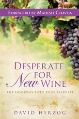 Desperate for New Wine: The Doorway into your Harvest - eBook