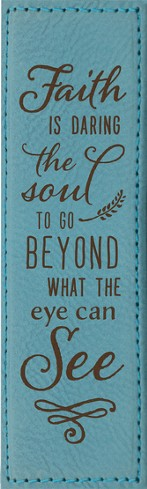 Faith Is Daring the Soul Bookmark, Teal