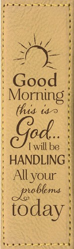 Good Morning this Is God Bookmark - Slightly Imperfect
