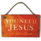 You Need Jesus Wood Sign with Rope Hanger