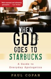 When God Goes to Starbucks: A Guide to Everyday Apologetics - eBook