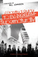 A Practical Guide to Evangelism- Supernaturally - eBook