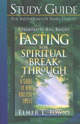 Fasting for Spiritual Breakthrough Study Guide