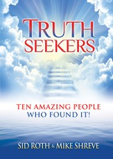 Truth Seekers: Ten Amazing People Who Found It! - eBook