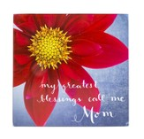 My Greatest Blessings Call Me Mom Plaque