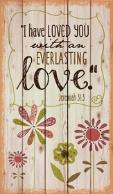I Have Loved You With An Everlasting Love Wall Art