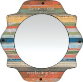 He Loves You With An Everlasting Love Mirror