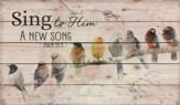 Sing To Him A New Song Wall Art