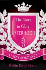The Glory to Glory Sisterhood: God's Sorority - eBook