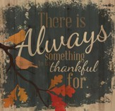 There Is Always Something To Be Thankful For Wall Art