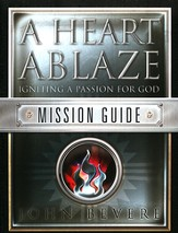 A Heart Ablaze: Igniting A Passion For God, Workbook