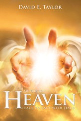My Trip to Heaven: Face to Face with Jesus - eBook