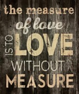 The Measure Of Love Wall Art