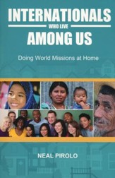 Internationals Who Live Among Us: Doing World Missions at Home