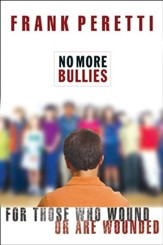 No More Bullies: For Those Who Wound or Are Wounded - eBook