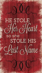 He Stole Her Heart, So She Stole His Last Name Wall Art