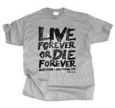 Live Forever Shirt, Gray, Small
