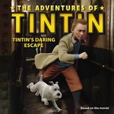 The Adventure of Tintin: Tintin's Daring Escape, Movie Tie-in