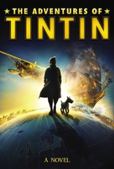 The Adventures of Tintin: A Novel, Movie Tie-In