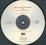 He Loved Us More With More Than Wonderful (Accompaniment CD)