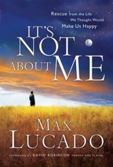 It's Not About Me: Rescue From the Life We Thought Would Make Us Happy - eBook