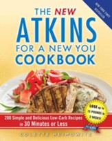 New Atkins for a New You Cookbook: 200 Simple and Delicious Low-Carb Recipes You Can Make in 30 Minutes or Less - eBook