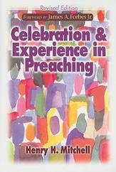 Celebration and Experience in Preaching: Revised Edition - eBook