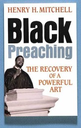 Black Preaching: The Recovery of a Powerful Art - eBook