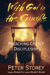 With God in the Crucible: Preaching Costly Discipleship - eBook