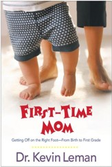 First-Time Mom: Getting Off on the Right Foot From Birth to First Grade - eBook