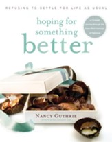Hoping for Something Better: Refusing to Settle for Life as Usual - eBook