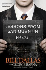 Lessons from San Quentin: Everything I Needed to Know about Life I Learned in Prison - eBook
