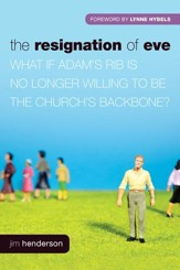 The Resignation of Eve: What If Adam's Rib Is No Longer Willing to Be the Church's Backbone? - eBook