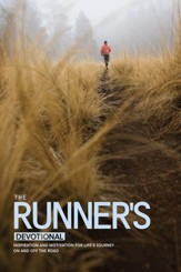 The Runner's Devotional: Inspiration and Motivation for Life's Journey . . . On and Off the Road - eBook