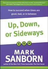 Up, Down, or Sideways: How to Succeed When Times Are Good, Bad, or In Between - eBook