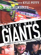 Racing with Giants: How God Can Steer You to the Winner's Circle