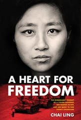 A Heart for Freedom: The Remarkable Journey of a Young Dissident, Her Daring Escape, and Her Quest to Free China's Daughters - eBook