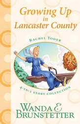 Rachel Yoder Story Collection 2-Growing Up: Four Stories in One - eBook
