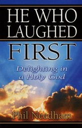 He Who Laughed First: Delighting in the Lighter Side of God