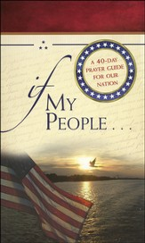 If My People . . . A 40-Day Prayer Guide for Our Nation