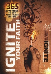 Ignite Your Faith: 365 Devotions to Set Your Faith on Fire - eBook