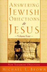 Answering Jewish Objections to Jesus: New Testament Objections - eBook