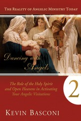 Dancing with Angels 2: The Role of the Holy Spirit and Open Heavens in Activating Your Angelic Visitations - eBook