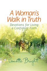 Woman s Walk in Truth, A: Devotions for Living a Confident Faith - eBook
