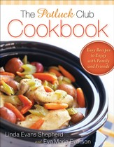 Potluck Club Cookbook, The: Easy Recipes to Enjoy with Family and Friends - eBook