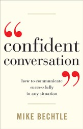 Confident Conversation: How to Communicate Successfully in Any Situation - eBook