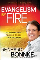 Evangelism by Fire: Keys for effectively reaching others with the gospel - eBook